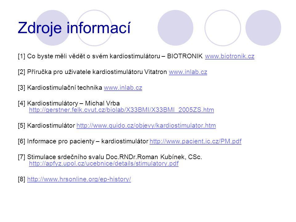 Zdroje informací [1] Co byste měli vědět o svém kardiostimulátoru – BIOTRONIK www.biotronik.cz.